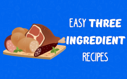 21 Amazingly Easy Three Ingredient Recipes