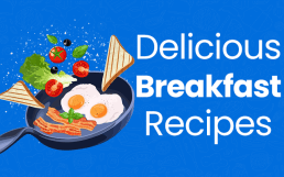 11+ Delicious Breakfast Recipes