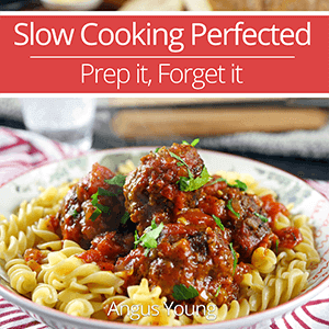Slow Cooking Perfected's Prep it, Forget it